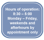 Hours of Operation - Monday through Friday, 8:30-5